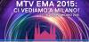 MTV annuncia: i prossimi #MTVEMA a MILANO per #Expo2015