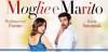 Moglie e Marito dal 12 aprile al Cinema – Anteprima e Conferenza.